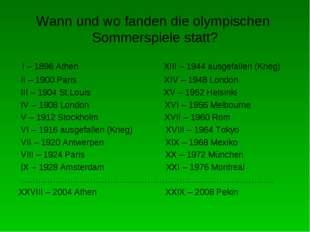 Wann und wo fanden die olympischen Sommerspiele statt? I – 1896 Athen XIII –