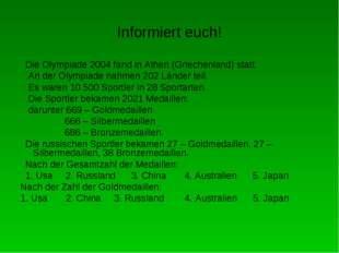 Informiert euch! Die Olympiade 2004 fand in Athen (Griechenland) statt. An de