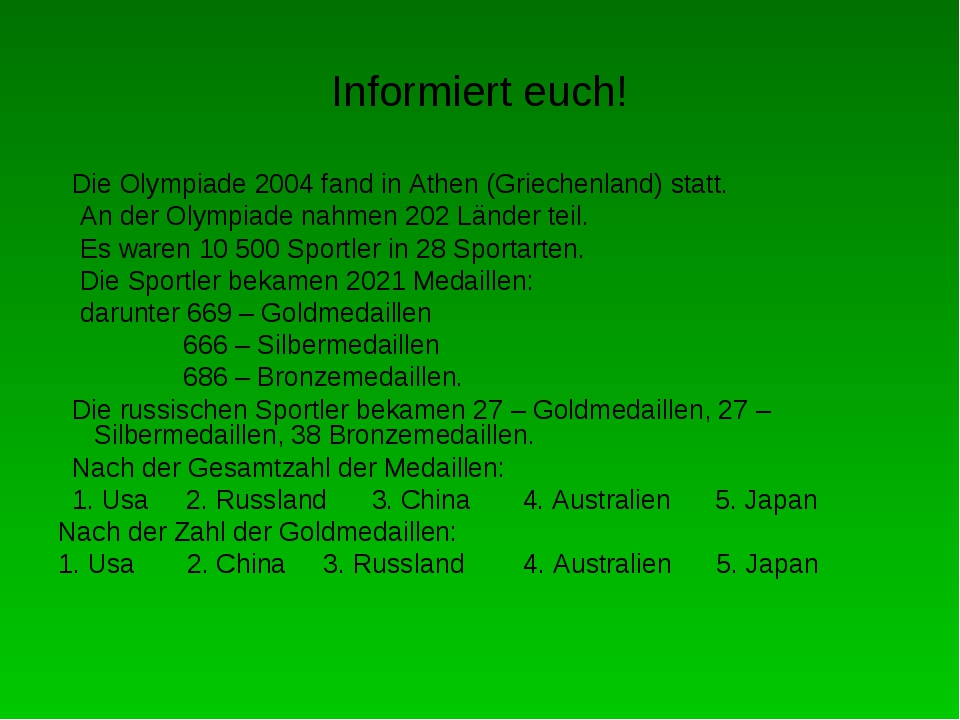 Informiert euch! Die Olympiade 2004 fand in Athen (Griechenland) statt. An de...