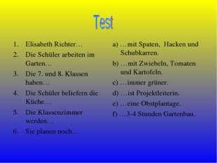 Elisabeth Richter… Die Schüler arbeiten im Garten… Die 7. und 8. Klassen habe