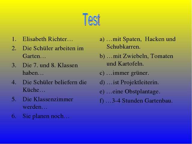 Elisabeth Richter… Die Schüler arbeiten im Garten… Die 7. und 8. Klassen habe...