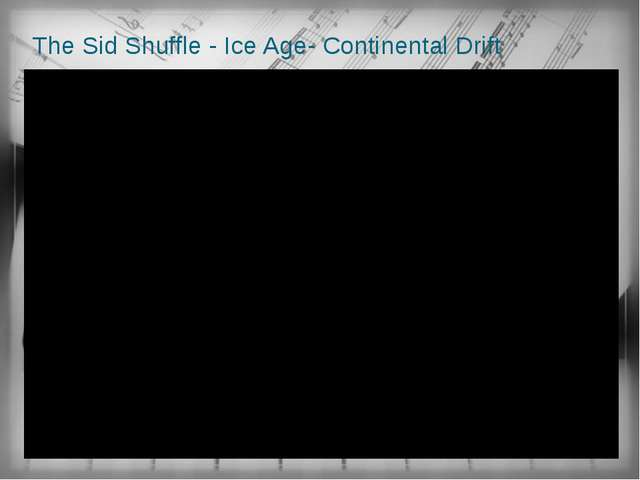 The Sid Shuffle - Ice Age- Continental Drift