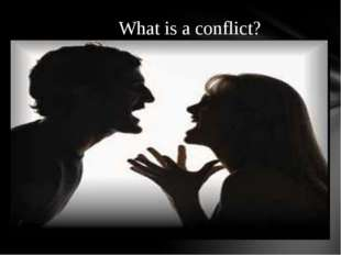 . What is a conflict?