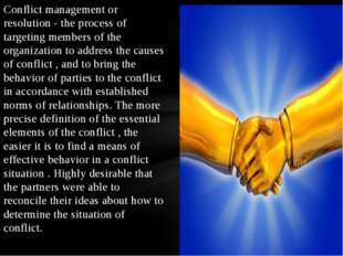 Conflict management or resolution - the process of targeting members of the o