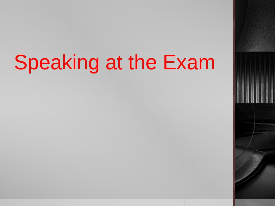 Speaking at the Exam