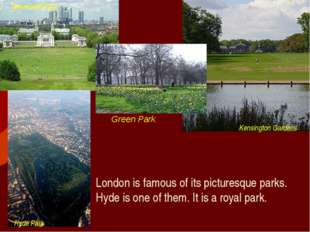 Green Park London is famous of its picturesque parks. Hyde is one of them. It