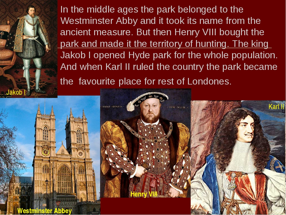 In the middle ages the park belonged to the Westminster Abby and it took its...