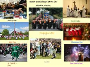 Match the holidays of the UK 	with the photos. New Year's Day St Patrick's D