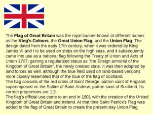 The Flag of Great Britain was the royal banner known at different names as th