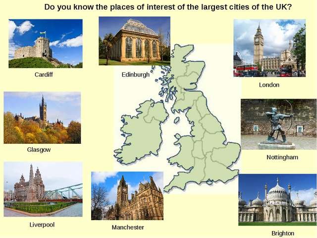 Do you know the places of interest of the largest cities of the UK? Brighton...