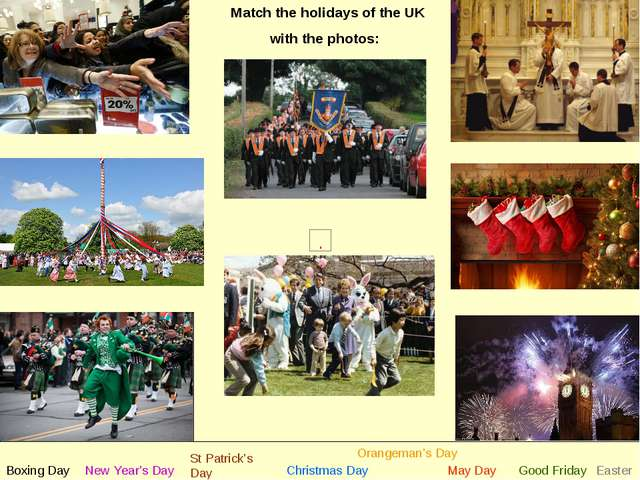 Match the holidays of the UK with the photos: New Year's Day St Patrick's Day...