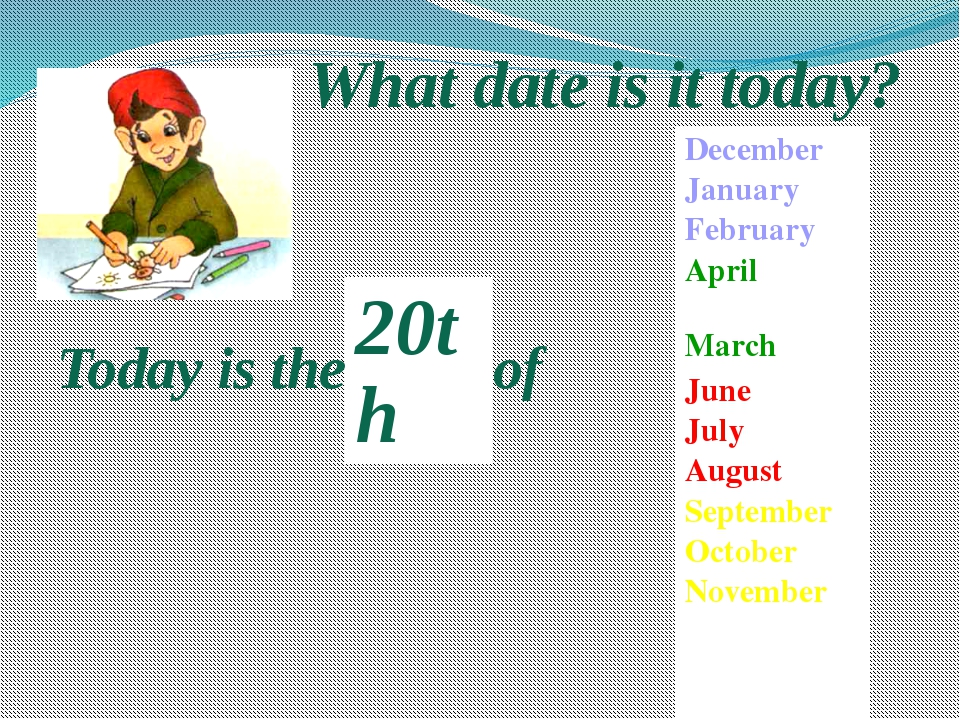 What date is it today? Today is the… of December January February April May J...