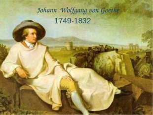 Johann Wolfgang von Goethe 1749-1832
