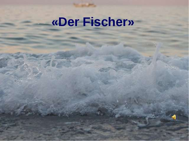«Der Fischer»