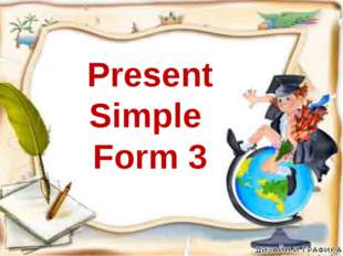 Present Simple Form 3 Present Simple Form 3