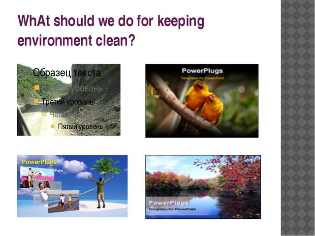 WhAt should we do for keeping environment clean? Admin: Admin: