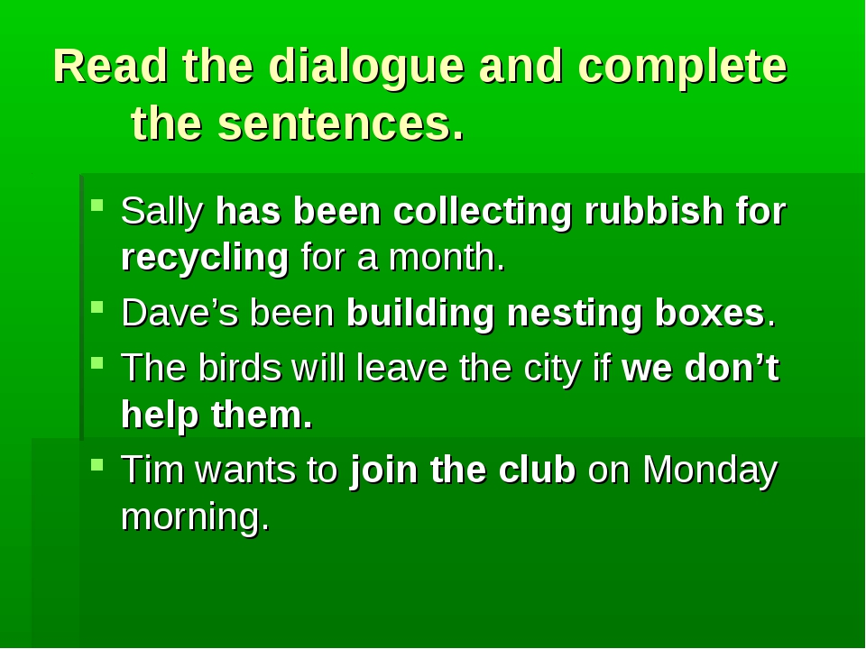 Read the dialogue and complete the sentences. Sally has been collecting rubbi...
