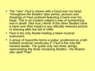 """The """"new"""" Paul is shown with a hand over his head. Throughout the Beatles' la"""