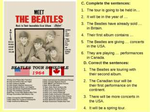 C. Complete the sentences: The tour is going to be held in… It will be in the