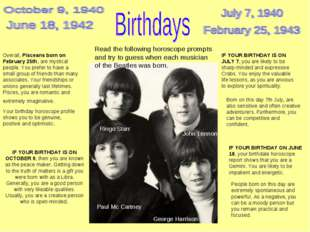IF YOUR BIRTHDAY IS ON JULY 7, you are likely to be sharp-minded and expressi