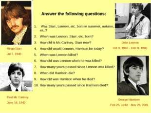 Was Starr, Lennon, etc. born in summer, autumn, etc.? When was Lennon, Starr