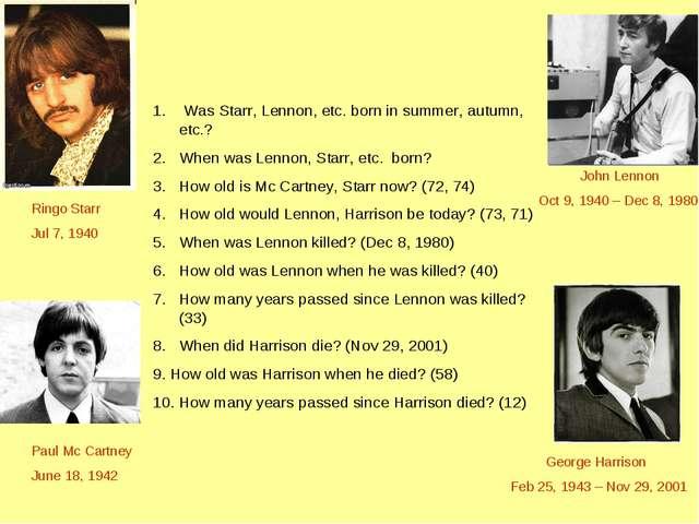 Was Starr, Lennon, etc. born in summer, autumn, etc.? When was Lennon, Starr...