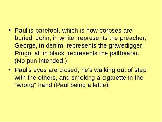 Paul is barefoot, which is how corpses are buried. John, in white, represent...