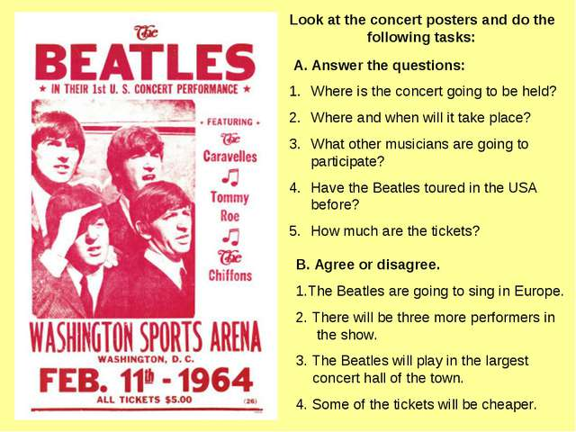 Look at the concert posters and do the  following tasks: A. Answer the quest...