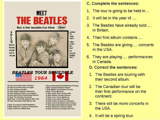 C. Complete the sentences: The tour is going to be held in… It will be in the...