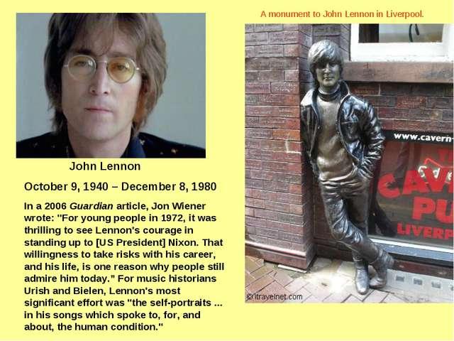 A monument to John Lennon in Liverpool. John Lennon October 9, 1940 – Decemb...