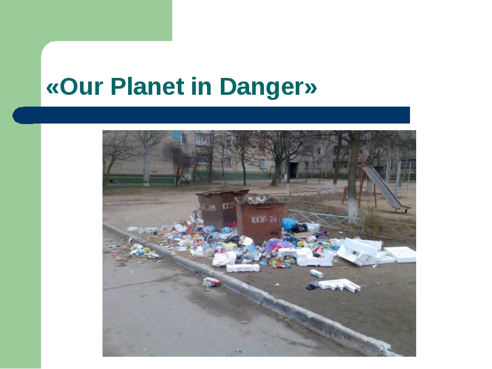«Our Planet in Danger»
