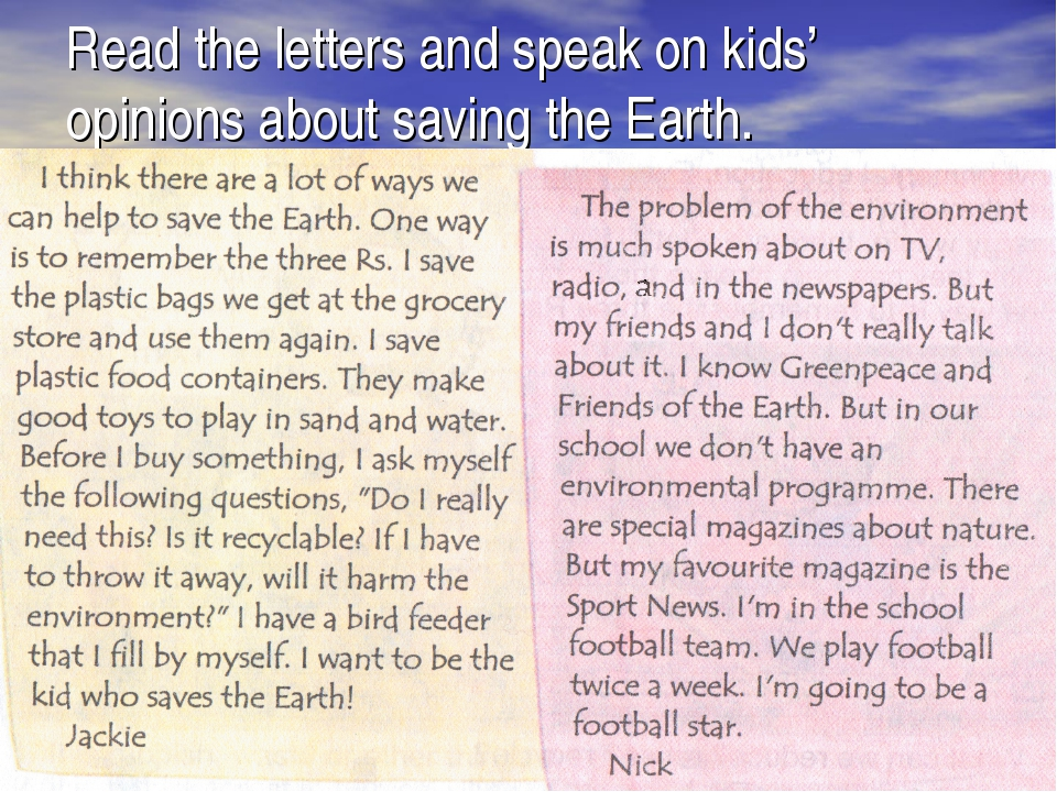 Read the letters and speak on kids' opinions about saving the Earth.