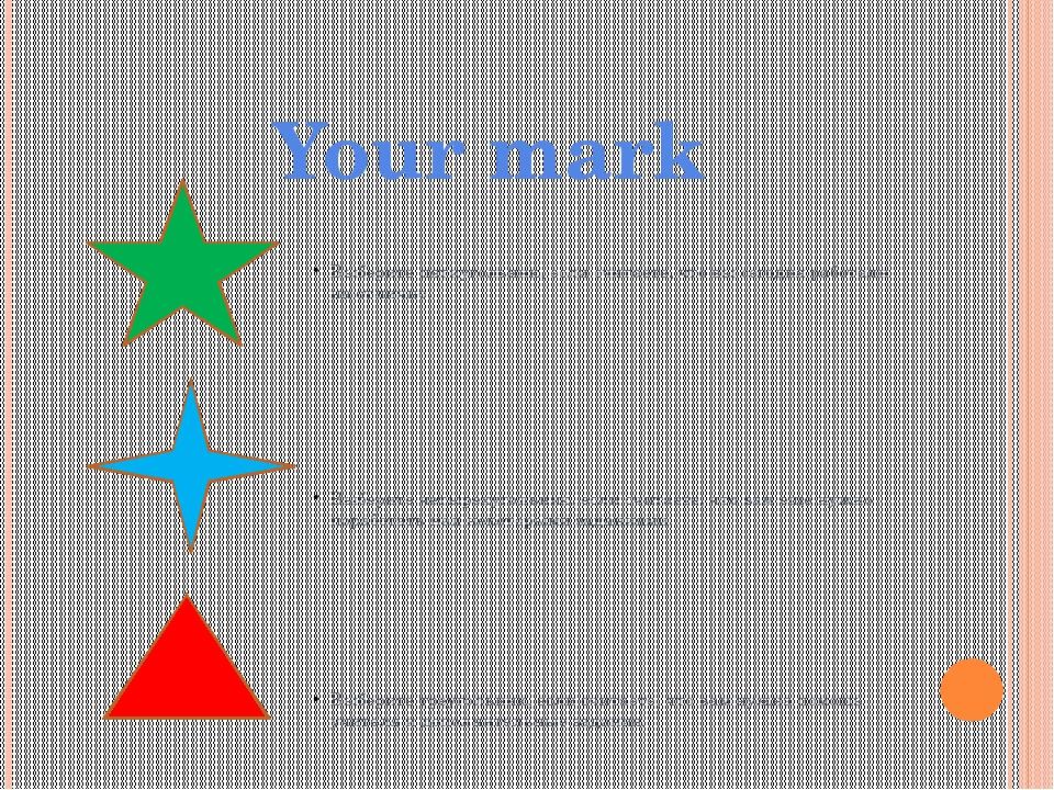 Выберите пятиугольник, если считаете, что вы сегодня работали на отлично. Вы...