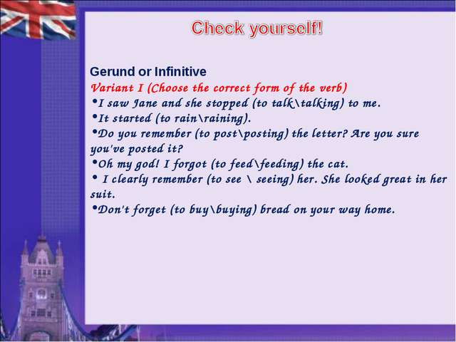 Gerund or Infinitive Variant I (Choose the correct form of the verb) I saw Ja...
