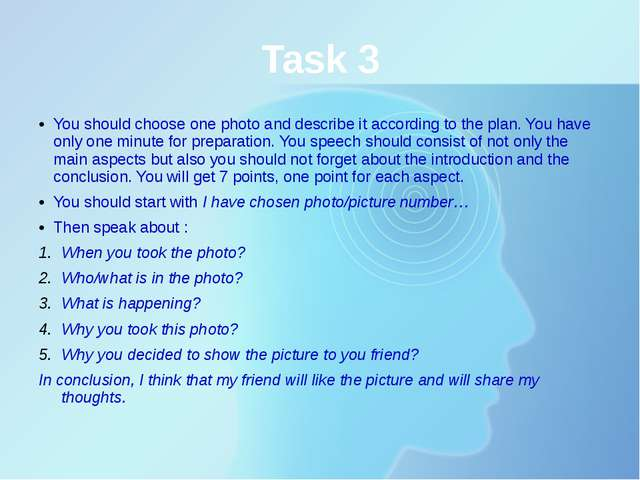 Task 3 You should choose one photo and describe it according to the plan. You...