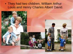 They had two children, William Arthur Louis and Henry Charles Albert David.