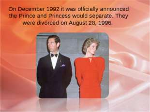 On December 1992 it was officially announced the Prince and Princess would se
