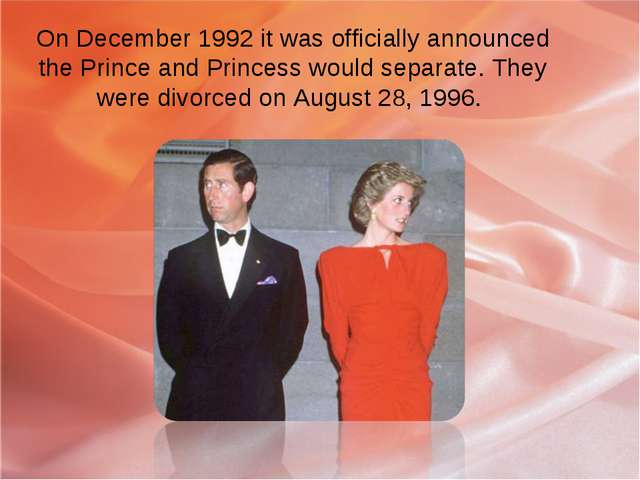 On December 1992 it was officially announced the Prince and Princess would se...
