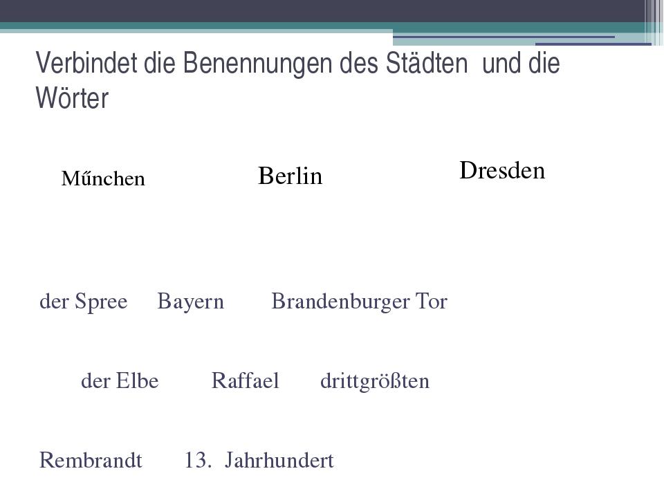 Verbindet die Benennungen des Städten und die Wörter der Spree Bayern Branden...