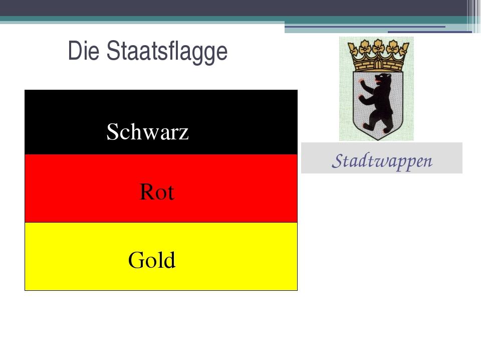 Die Staatsflagge Schwarz Rot Gold Stadtwappen
