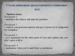 Opinion essays Paragraph 1 - introduce the subject and state the problem Par