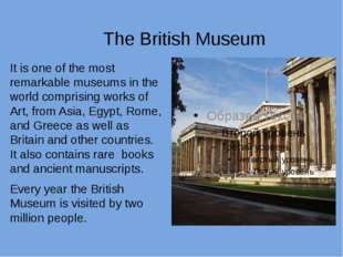 The British Museum It is one of the most remarkable museums in the world com
