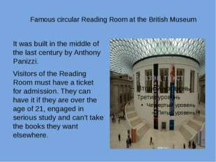 Famous circular Reading Room at the British Museum It was built in the middle