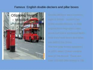 Famous English double-deckers and pillar boxes Double-deckers are a common si