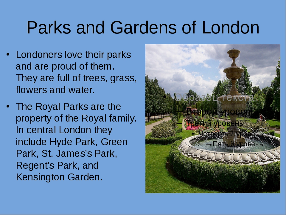 Parks and Gardens of London Londoners love their parks and are proud of them....