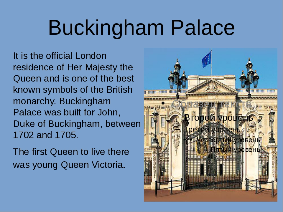 Buckingham Palace It is the official London residence of Her Majesty the Quee...