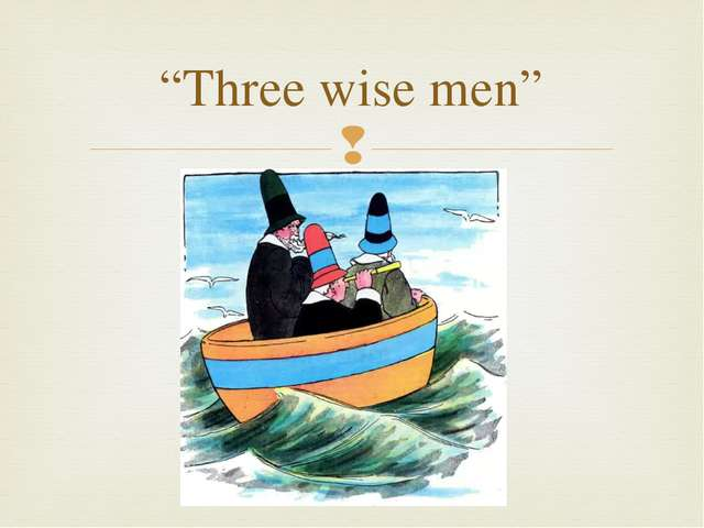 """Three wise men"" "