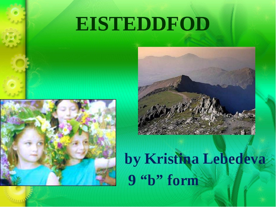 "EISTEDDFOD by Kristina Lebedeva 9 ""b"" form"