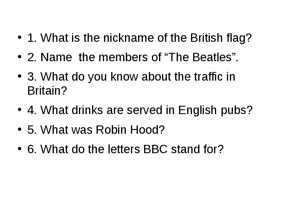 "1. What is the nickname of the British flag? 2. Name the members of ""The Bea..."