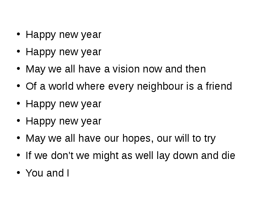 Happy new year Happy new year May we all have a vision now and then Of a wor...